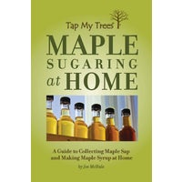 TMT25600 Tap My Trees Maple Sugaring At Home Guide to Making Maple Syrup Book TMT25600, TMT25600 Maple Sugaring At Home Book