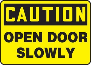7X10 ADHE SIGN CAUTION OPEN DR SLOW